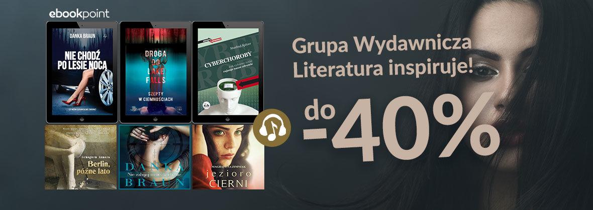 Promocja na ebooki Grupa Wydawnicza LITERATURA inspiruje! / do -40%